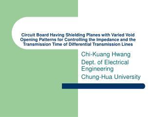 Chi-Kuang Hwang Dept. of Electrical Engineering Chung-Hua University