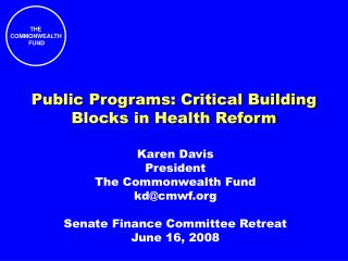 Public Programs: Critical Building Blocks in Health Reform
