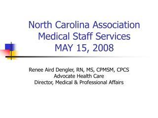 North Carolina Association Medical Staff Services MAY 15, 2008