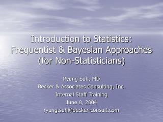 Introduction to Statistics:  Frequentist & Bayesian Approaches (for Non-Statisticians)