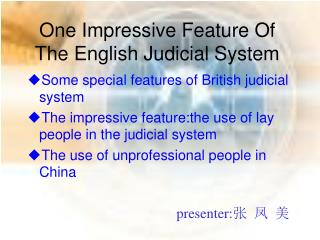 One Impressive Feature Of The English Judicial System