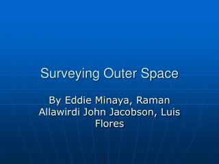 Surveying Outer Space