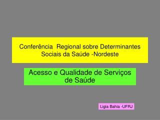 Confer�ncia  Regional sobre Determinantes Sociais da Sa�de -Nordeste