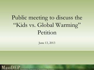 "Public meeting to discuss the ""Kids vs. Global Warming"" Petition"