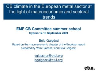 CB climate in the European metal sector at the light of macroeconomic and sectoral trends