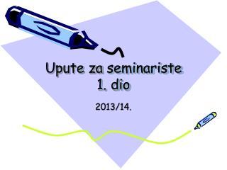 Upute za  seminariste 1. dio