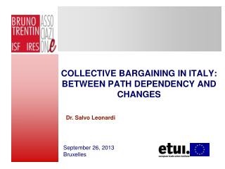 COLLECTIVE BARGAINING IN ITALY: BETWEEN PATH DEPENDENCY AND CHANGES
