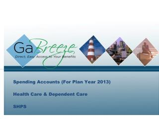Spending Accounts (For Plan Year 2013) Health Care & Dependent Care SHPS