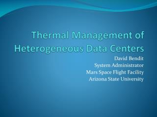 Thermal Management of Heterogeneous Data Centers