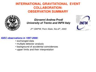 INTERNATIONAL GRAVITATIONAL  EVENT COLLABORATION: OBSERVATION SUMMARY