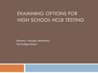 Examining Options for High School NCLB Testing