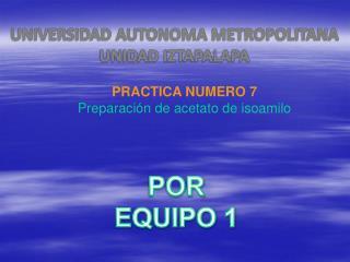 PRACTICA NUMERO 7 Preparación de acetato de isoamilo