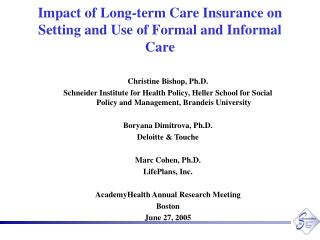 Impact of Long-term Care Insurance on Setting and Use of Formal and Informal  Care