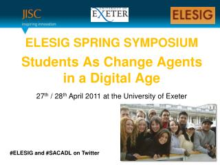 ELESIG SPRING SYMPOSIUM Students As Change Agents in a Digital Age