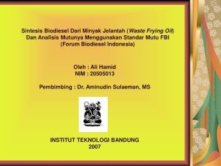 Oleh : Ali Hamid NI M : 20505013 Pembimbing : Dr. Aminudin Sulaeman, MS INSTITUT TEKNOLOGI BANDUNG