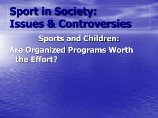 Sport in Society: Issues  Controversies