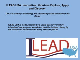 I  LEAD USA: Innovative Librarians Explore, Apply and Discover