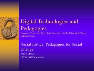 Social Justice: Pedagogies for Social Change Rebecca Davis HCOM 300 Presentation