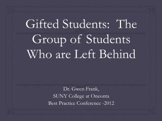 Gifted Students:  The Group of Students Who are Left Behind