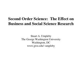 Second Order Science:  The Effect on Business and Social Science Research