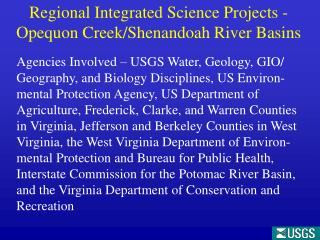 Regional Integrated Science Projects -Opequon Creek/Shenandoah River Basins