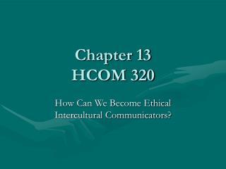 Chapter 13 HCOM 320