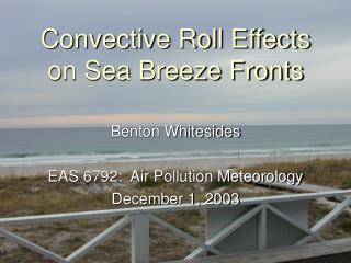 Convective Roll Effects on Sea Breeze Fronts
