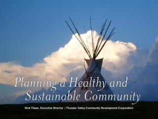 Nick  Tilsen , Executive Director  | Thunder Valley Community Development Corporation
