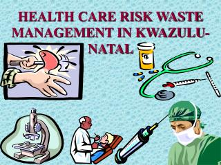 HEALTH CARE RISK WASTE MANAGEMENT IN KWAZULU-NATAL