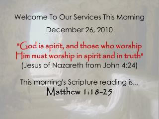 Welcome To Our Services This Morning December 26, 2010