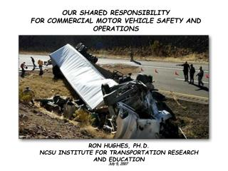 OUR SHARED RESPONSIBILITY  FOR COMMERCIAL MOTOR VEHICLE SAFETY AND OPERATIONS