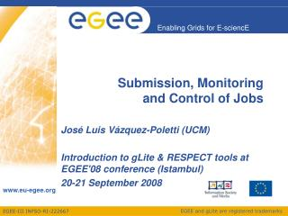Submission, Monitoring and Control of Jobs