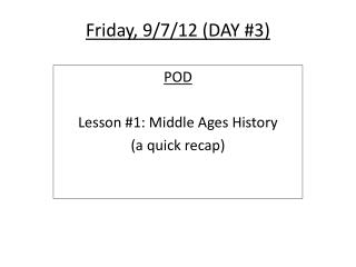 Friday, 9/7/12 (DAY #3)
