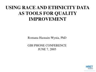 USING RACE AND ETHNICITY DATA AS TOOLS FOR QUALITY IMPROVEMENT