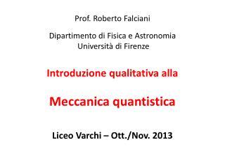 Prof. Roberto  Falciani Dipartimento di Fisica e  Astronomia  Università di Firenze