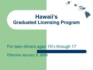 Hawaii s  Graduated Licensing Program