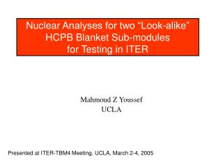 Nuclear  Analyses for two �Look-alike� HCPB Blanket Sub-modules for Testing in ITER