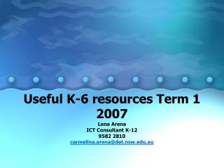 Useful K-6 resources Term 1 2007