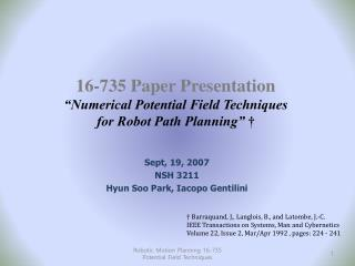 "16-735 Paper Presentation ""Numerical Potential Field Techniques  for Robot Path Planning""  †"