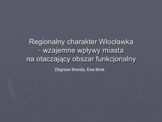 Regionalny charakter Włocławka - wzajemne wpływy miasta na otaczający obszar funkcjonalny