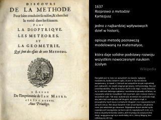 1637 Rozprawa  o  metodzie Kartezjusz jedno  z najbardziej wpływowych dzieł w historii,