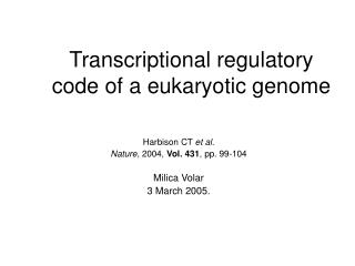 Transcriptional regulatory code of a eukaryotic genome