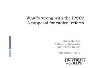 What's wrong with the IPCC? A proposal for radical reform