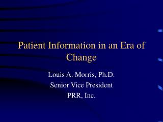 Patient Information in an Era of Change