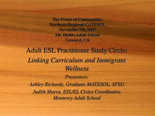 Adult ESL Practitioner Study Circle: Linking Curriculum and Immigrant Wellness Presenters:
