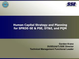 Human Capital Strategy and Planning  for SPRDE-SE & PSE, DT&E, and PQM