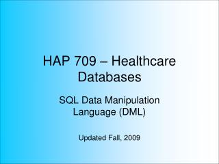 HAP 709 – Healthcare Databases