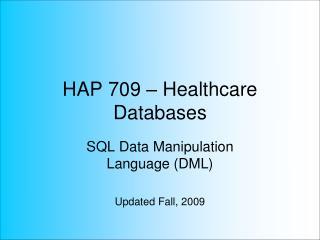 HAP 709 – Healthcare Databases