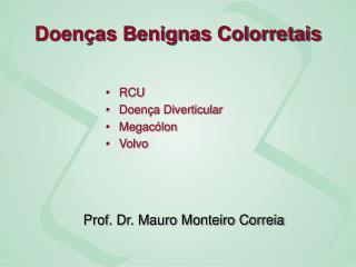 Doenças Benignas Colorretais