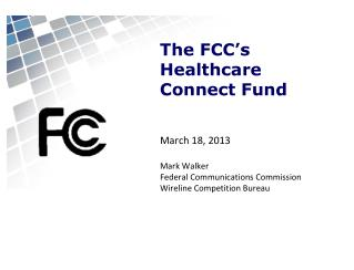 The FCC�s Healthcare Connect Fund
